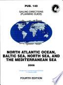 Prostar Sailing Directions 2006 North Atlantic  Baltic Sea  North Sea an Mediterranean Sea Planning Guides