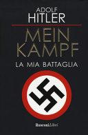 Mein Kampf  La mia battaglia