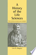 A History of the Life Sciences  Revised and Expanded