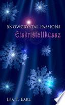 Snowcrystal Passions - Eiskristallküsse