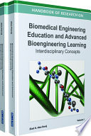 Handbook of Research on Biomedical Engineering Education and Advanced Bioengineering Learning  Interdisciplinary Concepts