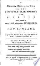 A Concise, Historical View of the Difficulties, Hardships, and Perils which Attended the Planting and Progressive Improvements of New-England Pdf/ePub eBook