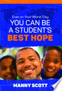 Even on Your Worst Day  You Can Be a Student   s Best Hope