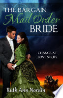 The Bargain Mail Order Bride : reminding him she wished she'd married someone much...
