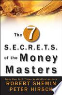 The Seven S E C R E T S  of the Money Masters