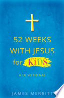52 Weeks with Jesus for Kids