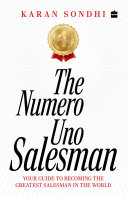 The Numero Uno Salesman Your Guide To Becoming The Greatest Salesman Inthe World