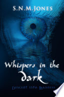 Whispers in the Dark  Descent into Madness Book PDF