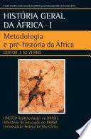 História Geral da África – Vol. I – Metodologia e pré‐história da África
