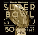 Sports Illustrated Super Bowl Gold Been Putting Fans On The Sidelines Of The