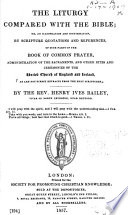 The Liturgy Compared with the Bible     Scripture Quotations and References of Such Parts of the Book of Common Prayer     as are Not Direct Extracts from the Holy Scriptures