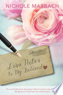 Love Notes to My Beloved Love Letters From God To