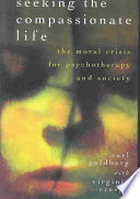 Seeking The Compassionate Life : important subject neglected by most modern psychological...