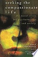 Seeking The Compassionate Life book