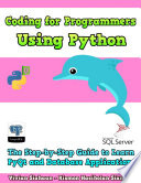 Coding For Programmers Using Python The Step By Step Guide To Learn Pyqt And Database Applications