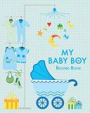 My Baby Boy Record Book