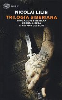 Trilogia siberiana  Educazione siberiana Caduta libera Il respiro del buio