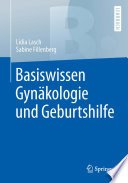 Basiswissen Gynäkologie und Geburtshilfe