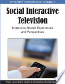 Social Interactive Television  Immersive Shared Experiences and Perspectives