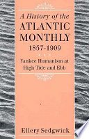 The Atlantic Monthly, 1857-1909 On Its Personalities Editorial Policies