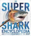 Super Shark Encyclopedia Book