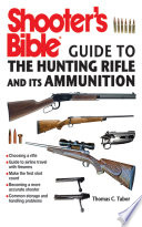 Shooter s Bible Guide to the Hunting Rifle and Its Ammunition