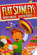 Flat Stanley s Worldwide Adventures  5  The Amazing Mexican Secret