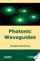 Photonic Waveguides : first objective is to provide the reader...