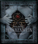 Steampunk: Mary Shelley's Frankenstein No One Has Read It Like This Frankenstein