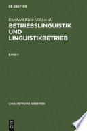 Betriebslinguistik und Linguistikbetrieb