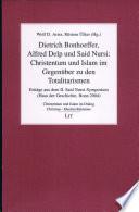 Dietrich Bonhoeffer, Alfred Delp und Said Nursi