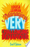 Managing Very Challenging Behaviour 2nd Edition