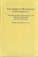 The Growth Hypothesis in Psychology And Carl Rogers In Mid 20th Century Western Psychology