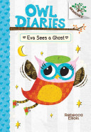 Owl Diaries  2  Eva Sees a Ghost  a Branches Book    Library Edition