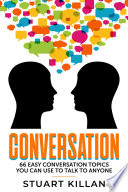 Conversation 66 Easy Conversation Topics You Can Use To Talk To Anyone