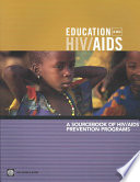 Education and HIV AIDS   a sourcebook of HIV AIDS prevention programs