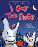 I Got Two Dogs Book