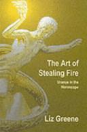 The Art Of Stealing Fire