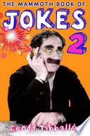 The Mammoth Book of Jokes 2