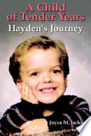 A Child of Tender Years By An Innocent Child Hayden Block
