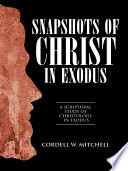 Snapshots of Christ in Exodus You See Exodus With Christ At Its