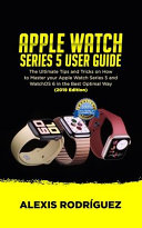 Apple Watch Series 5 User Guide For Beginners And Seniors [Pdf/ePub] eBook