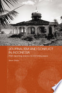 Journalism and Conflict in Indonesia