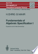 Fundamentals of Algebraic Specification 1