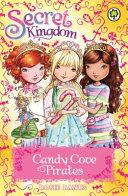 Secret Kingdom  Candy Cove Pirates