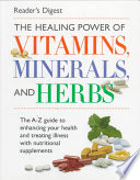 The Healing Power of Vitamins  Minerals  and Herbs