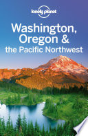Lonely Planet Washington, Oregon & the Pacific Northwest