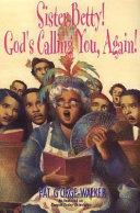 Sister Betty  God s Calling You  Again
