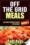 Off The Grid Meals : love these savory meals. some of these recipes...