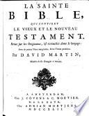 La Sainte Bible ... Revue sur les originaux et retouchée dans le langage: avec de petites notes ... par David Martin